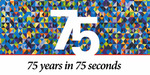 75 years in 75 seconds